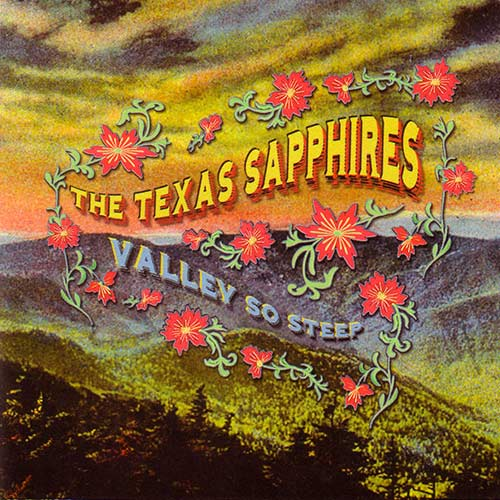 Valley So Steep - The Texas Sapphires