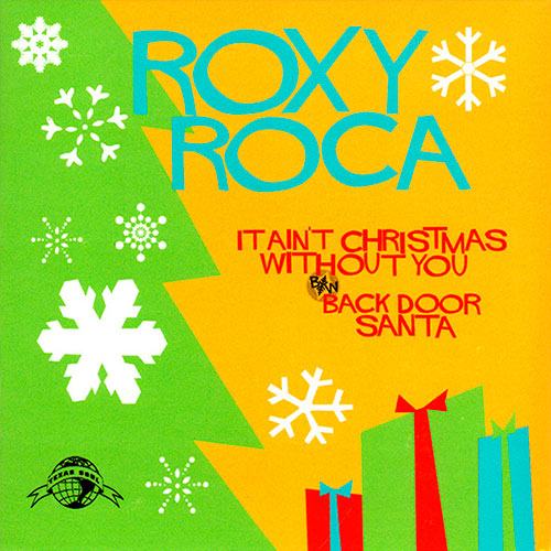 Roxy Roca - It Aint Christmas Without You